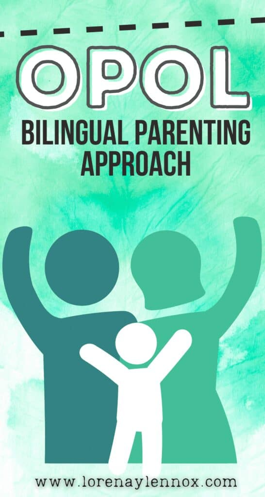 Inside: What is the One Person, One Language bilingual parenting approach (OPOL), the pros and cons of OPOL, and tips for implementing OPOL in your family.