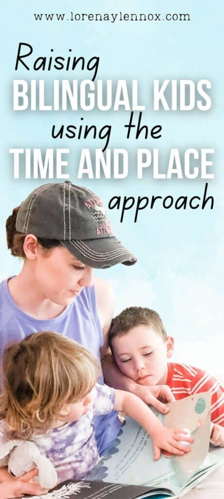 Tips on Using the Time and Place Bilingual Parenting Approach