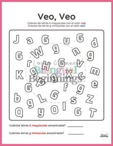 Page 4 is an I-Spy Veo, veo worksheet. How many uppercase ( mayúscula) and lowercase ( minúscula) Gs can your child find? Have your child use a red crayon or marker to fill in the uppercase and a blue marker for the lowercase. Then, once they have found all of the Gs, have them use their math skills to count how many uppercase and lowercase Gs there are!