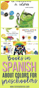21 Books for Preschoolers About Colors in Spanish #Spanishbooksforkids #childrensbooks #librosdecolores #coloractivitiesforchildren #spanishbooksforpreschoolers #mustreadbooksinspanish #bestbooksinspanishforkids #toddlerbooksinspanish