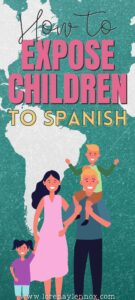 How to Expose Kids to Spanish