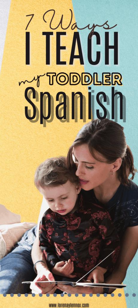 Ways I Teach My Toddler Spanish as a Nonnative Speaker