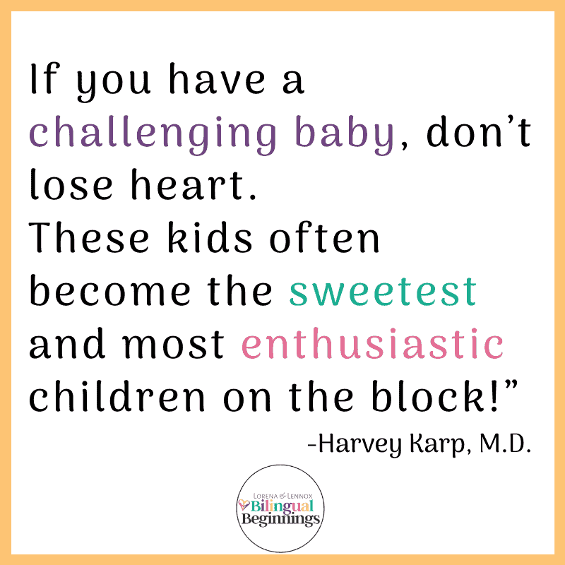 """""""If you have a challenging baby, don't lose heart. These kids often become the sweetest and most enthusiastic children on the block!"""" (Karp, 59)."""
