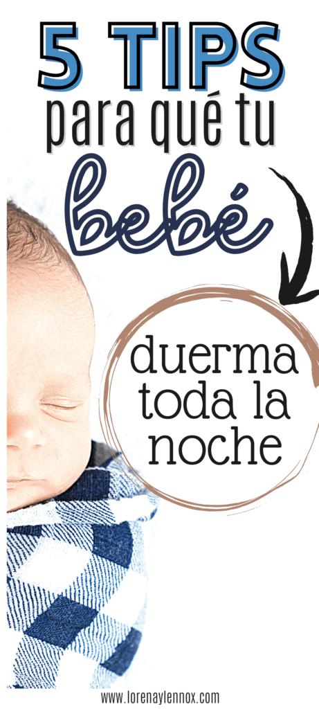 En este post, puedes encontrar cinco consejos para que tu bebé duerma más profundo y por más tiempo en la noche.