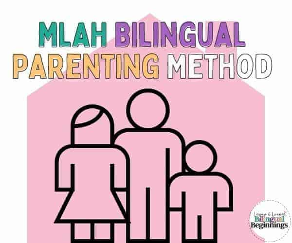 MLAH Bilingual Parenting Method